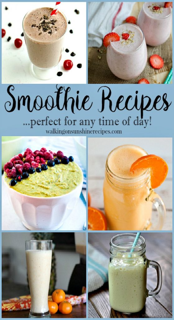Smoothie Recipes that are perfect for any time of the day featured on Walking on Sunshine.
