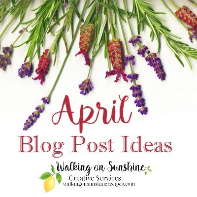Tips: What to Blog about for the Month of April