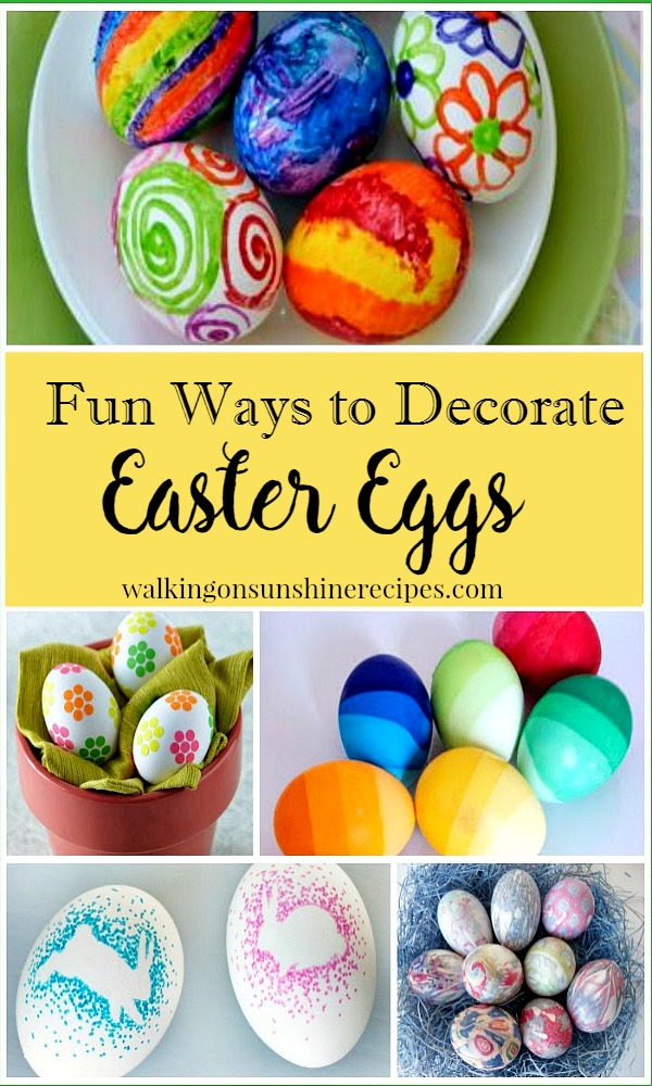 Fun ways to decorate Easter eggs from Walking on Sunshine.