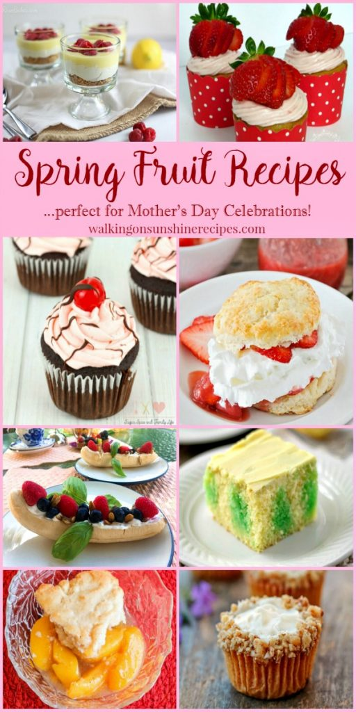 Fruit Recipes perfect for Spring and Mother's Day celebrations featured on Walking on Sunshine with our Delicious Dishes weekly recipe party.