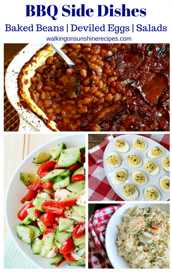 Easy and delicious BBQ Side Dishes featuring Baked Beans, Deviled Eggs and delicious salads are perfect for July 4th parties featured on Walking on Sunshine Recipes.