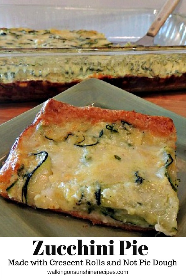 Zucchini Pie made with Crescent Rolls and Not Pie Dough from Walking on Sunshine Recipes
