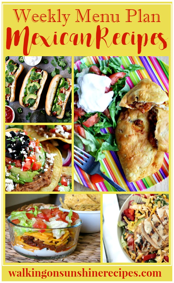 Easy Mexican Recipes for dinner are this week's Menu Plan from Walking on Sunshine.