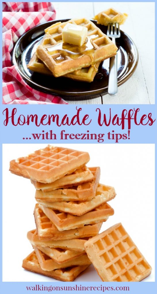 How to make easy homemade waffles with freezing tips | Walking on Sunshine.