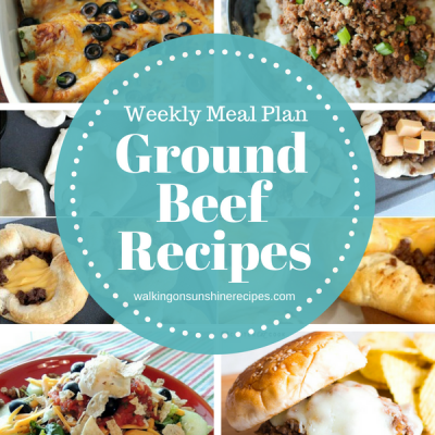 Weekly Meal Plan:  Ground Beef Recipes for Dinner that are Easy and Delicious!