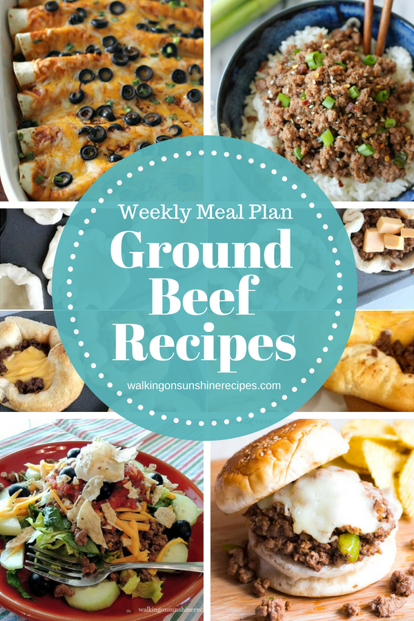 Easy and Delicious Ground Beef Recipes | Weekly Menu Plan | Walking on Sunshine Recipes