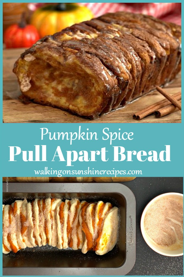 Pumpkin Spice Pull Apart Bread pin from Walking on Sunshine Recipes