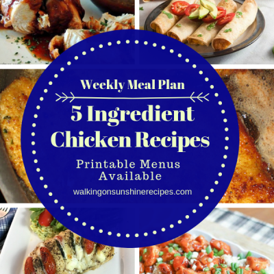 Weekly Menu Plan:  5 Ingredient Chicken Recipes for Dinner