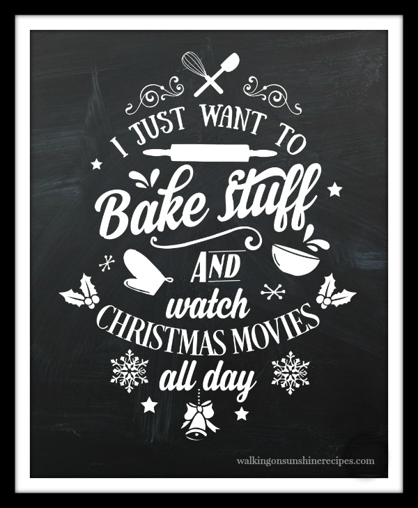 I just want to bake stuff and watch Christmas movies FREE printable from Walking on Sunshine Recipes.