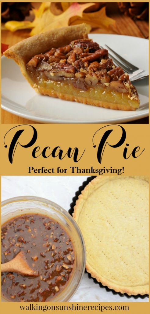 Homemade Pecan Pie is a requirement for most Thanksgiving meals from Walking on Sunshine Recipes.