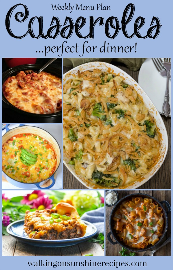 Casseroles perfect for Dinner Weekly Menu Plan from Walking on Sunshine Recipes
