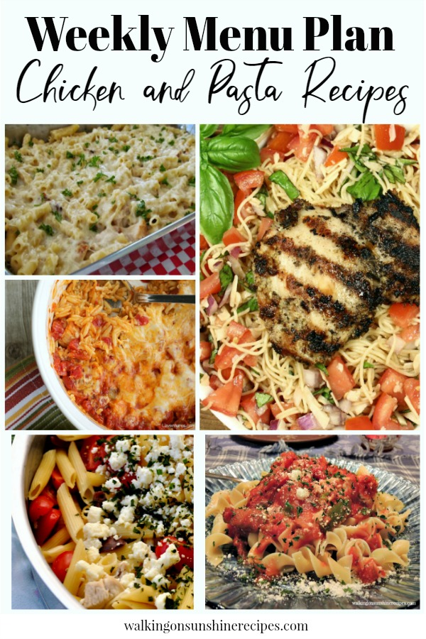 Chicken and Pasta Recipes | Weekly Menu Plan | Walking on Sunshine Recipes