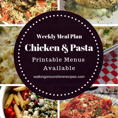 Weekly Meal Plan:  5 Chicken and Pasta Recipes