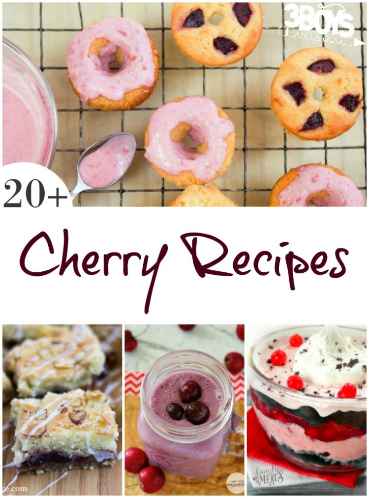 Recipes Using Cherries from 3 Boys and a Dog