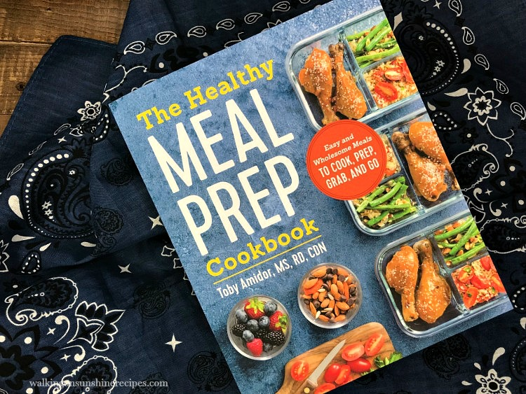 The Healthy Meal Prep Cookbook review featured on Walking on Sunshine Recipes.