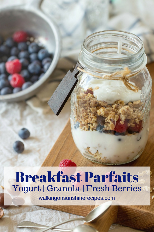 Breakfast Parfaits with Yogurt, Granola and Fresh Berries from Walking on Sunshine Recipes