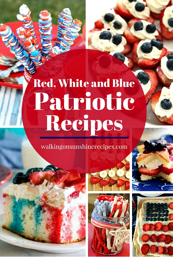 Red, White and Blue Patriotic Recipes featured on Walking on Sunshine Recipes