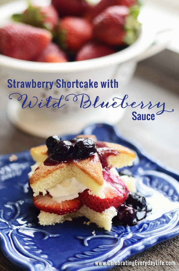 Strawberry Shortcake with Wild Blueberry Sauce from Celebrating Everyday Life