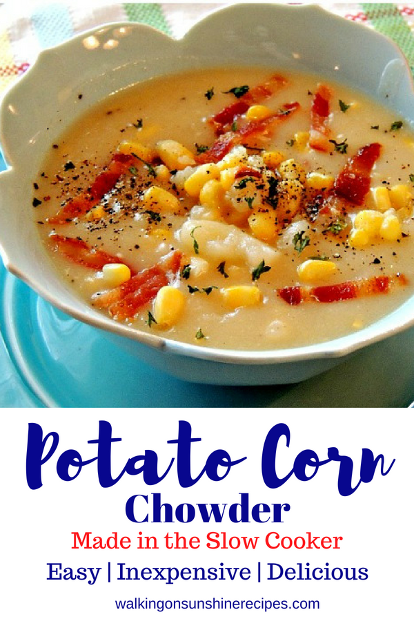 Potato and Corn Chowder with bacon made in the slow cooker from Walking on Sunshine Recipes.