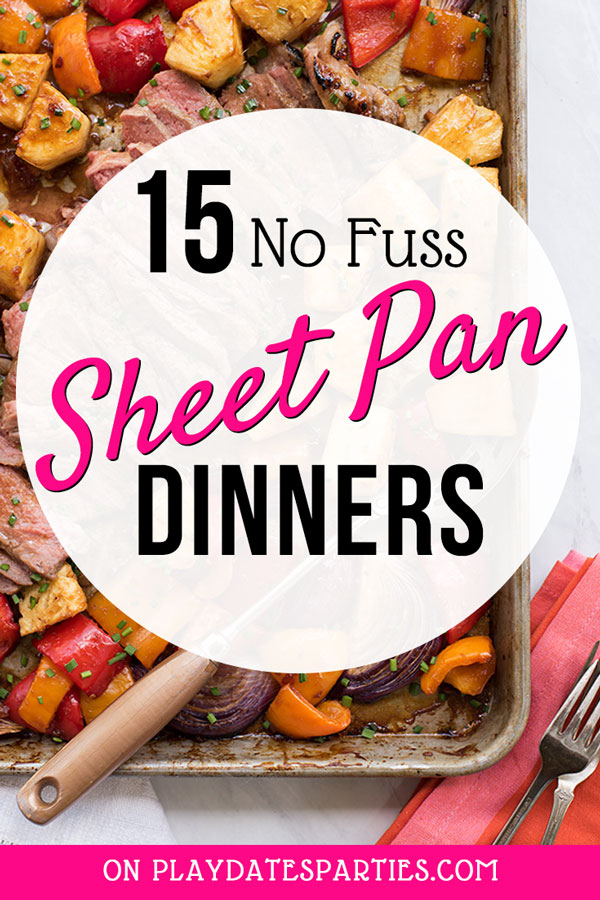 15 Sheet Pan Dinners from Play Dates and Parties