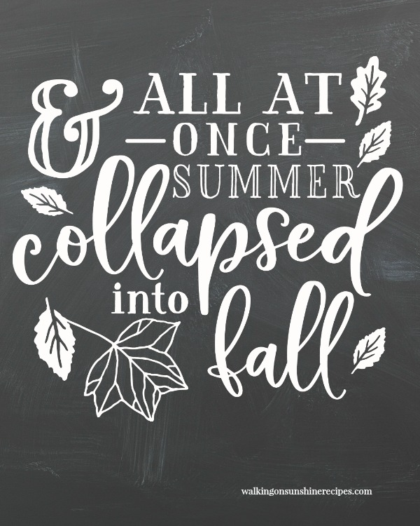 All at once summer collapsed into Fall printable.