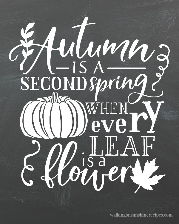 Autumn is a second spring printable.