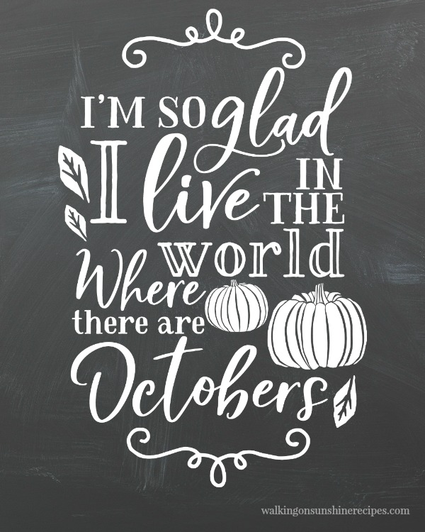 I'm so glad I live in a world with Octobers printable
