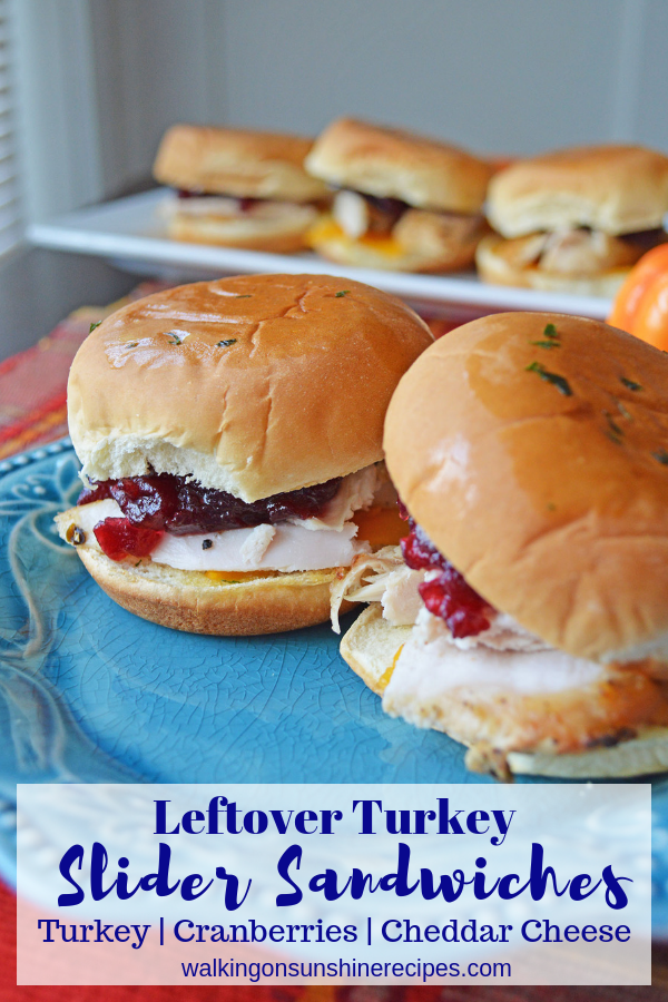 Leftover Turkey Slider Sandwiches topped with cranberry sauce and cheddar cheese are the perfect way to enjoy Thanksgiving leftovers.