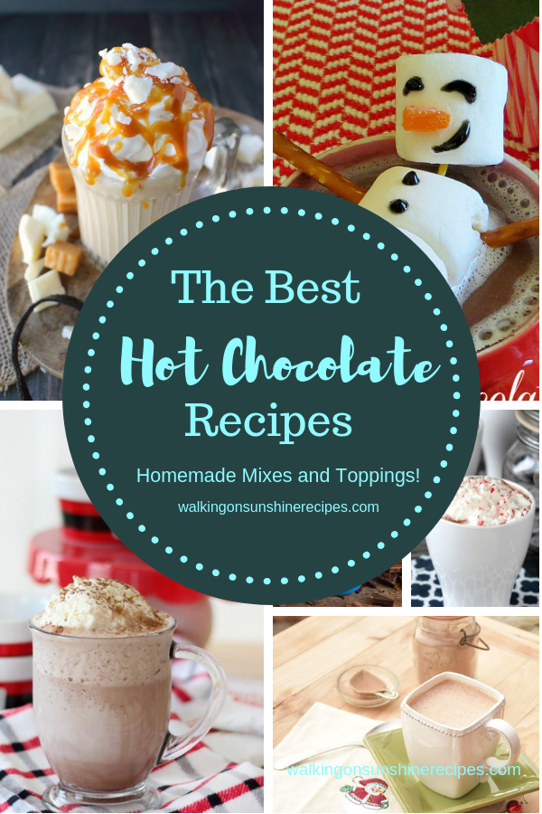 The Best Hot Chocolate Recipes are featured this week from Walking on Sunshine Recipes.