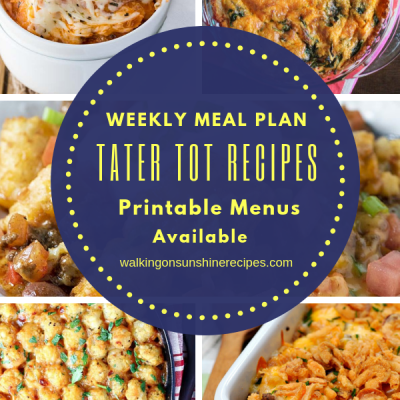 Weekly Meal Plan – Tater Tot Casserole Recipes