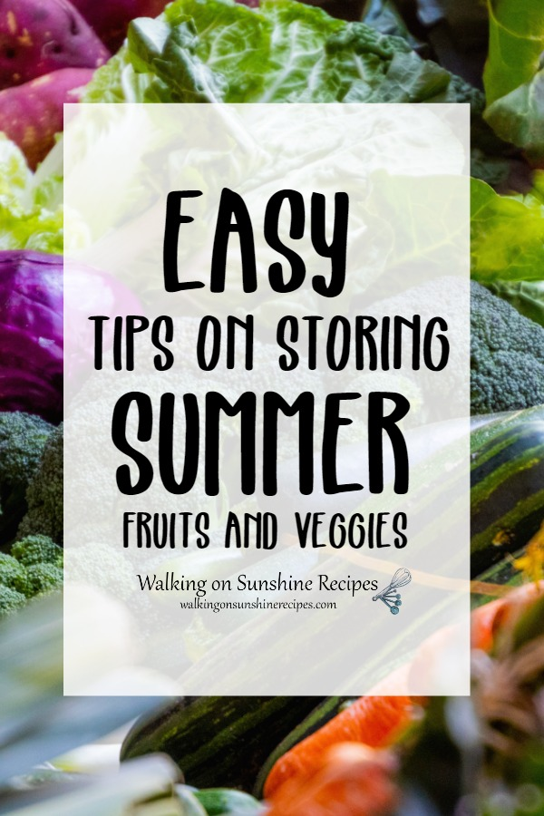 Easy tips on storing summer fruits and veggies from Walking on Sunshine Recipes