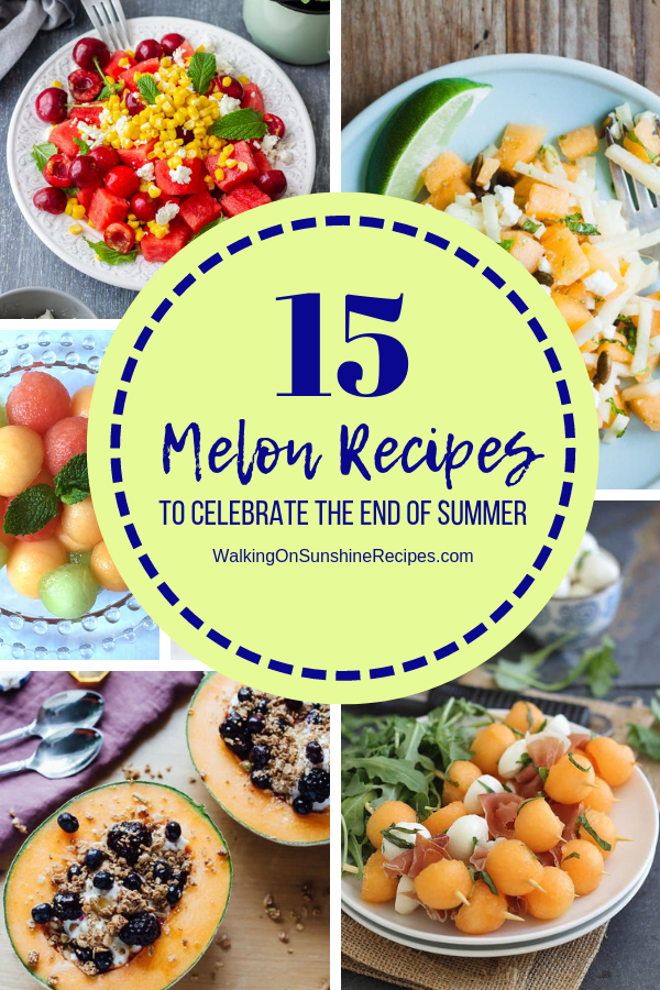watermelon, honeydew and cantaloupe recipes.