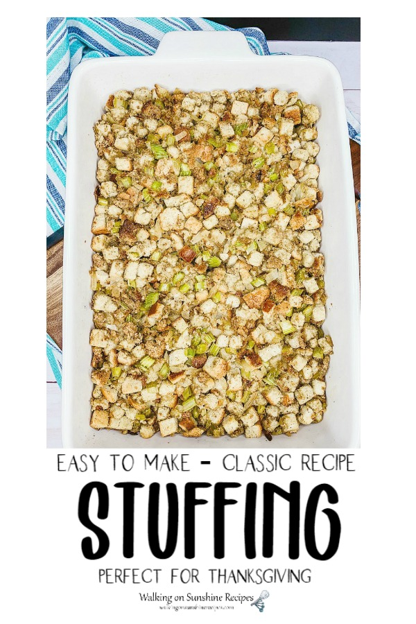 Easy to make classic recipe for Stuffing from Walking on Sunshine Recipes