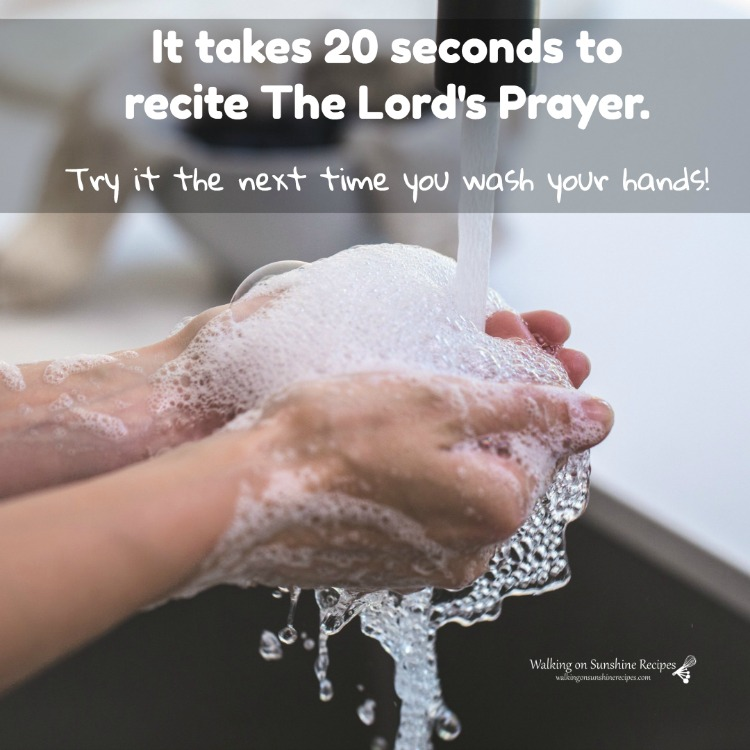 Lord's Prayer and Wash your Hands.