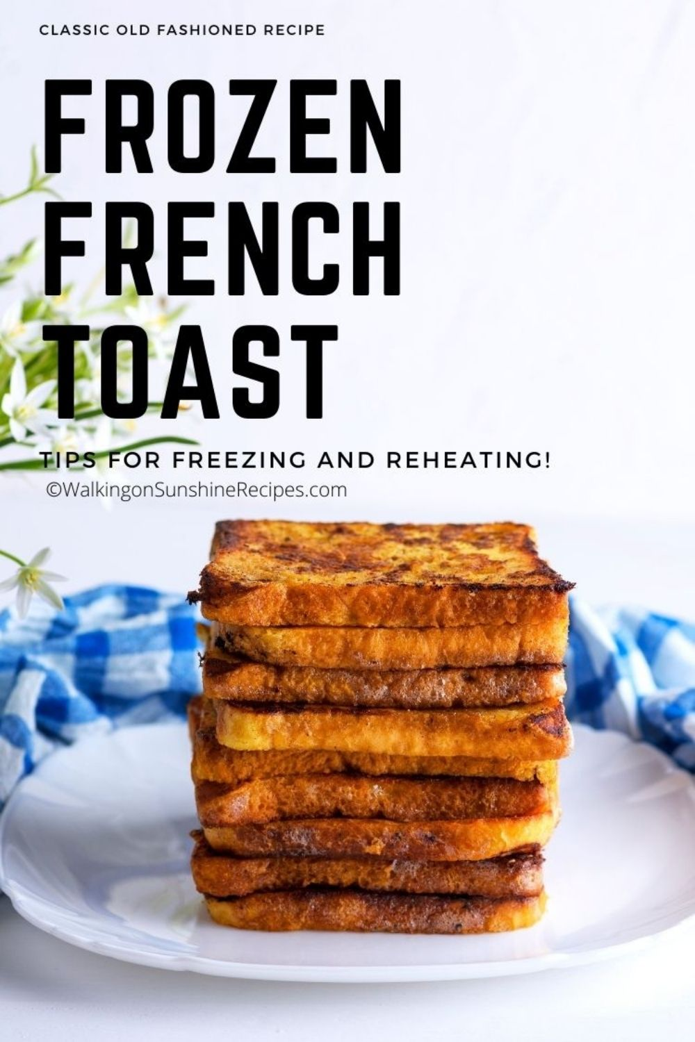 frozen french toast and tips for reheating.