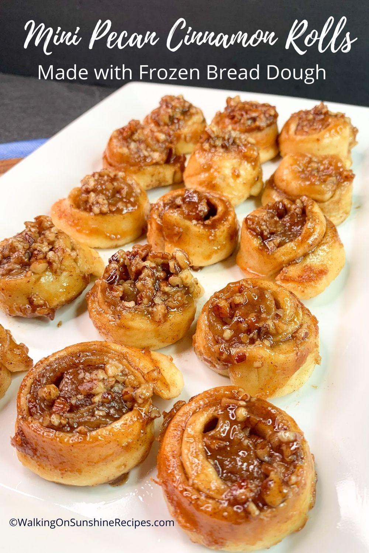cinnamon rolls using frozen bread dough and pecans.