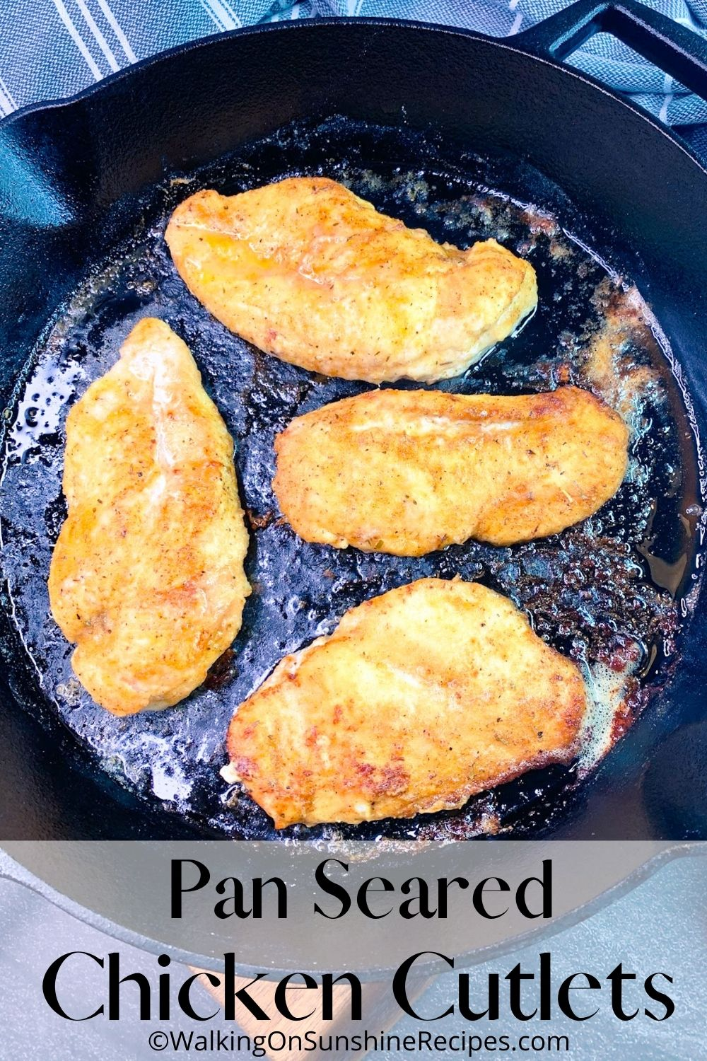 Pan Seared Chicken Cutlets in Cast Iron Pan