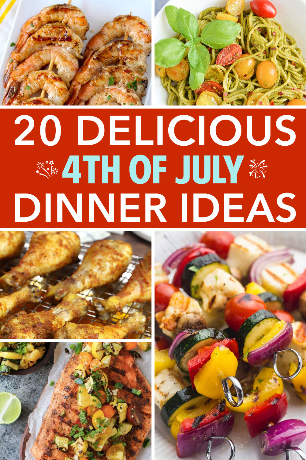 20 recipes for 4th of July dinner ideas.